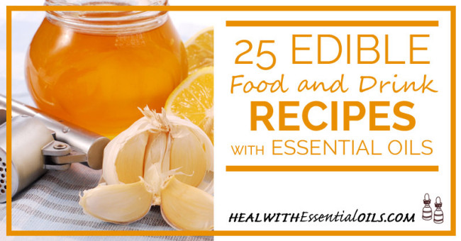 25 Edible Food and Drink Recipes With Essential Oils, a compilation by ...