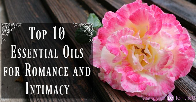 10 best essential oils for romance and intimacy