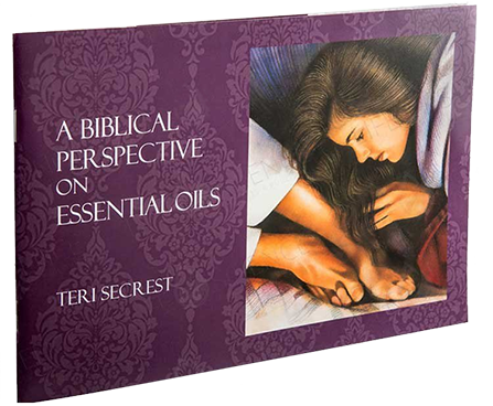 The Essential Oils of the Bible by terri Secrest