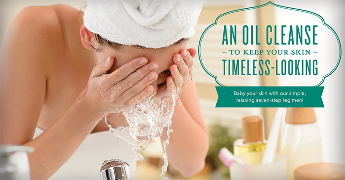 An Oil Cleanse to Keep Your Skin Timeless-Looking