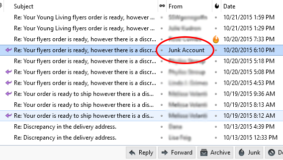 "It's not a good idea to use a ""Junk Mail"" when ordering because you will NOT receive our communication."