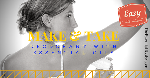 Easy to make deodorant  for your next Make & Take home party