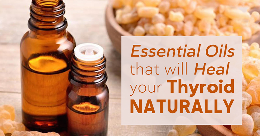 Essential oils that will heal your thyroid naturally
